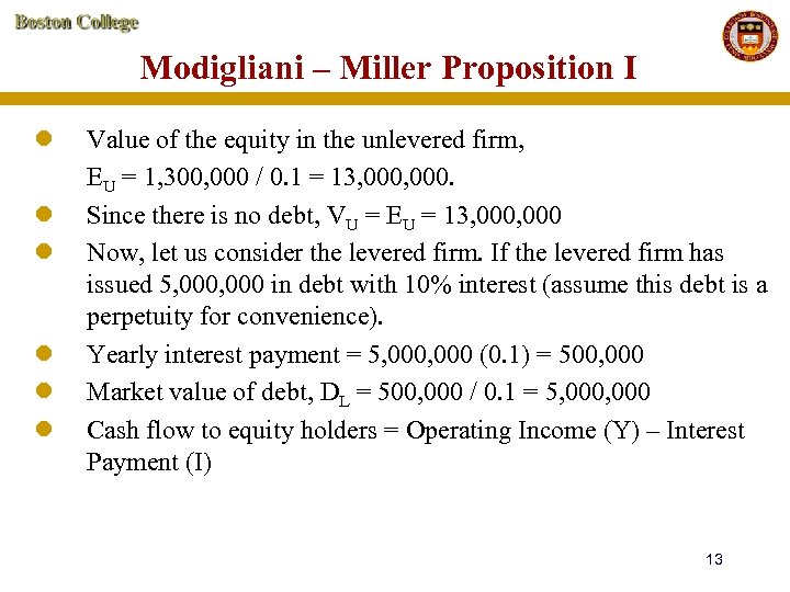 Modigliani – Miller Proposition I l l l Value of the equity in the