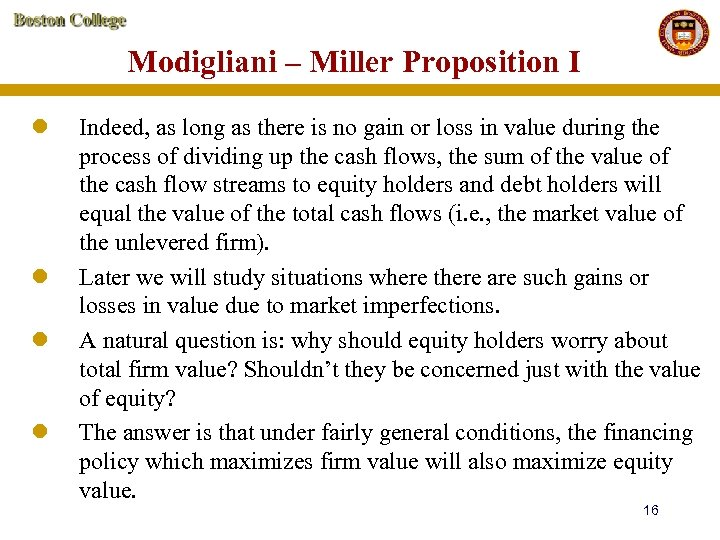 Modigliani – Miller Proposition I l l Indeed, as long as there is no