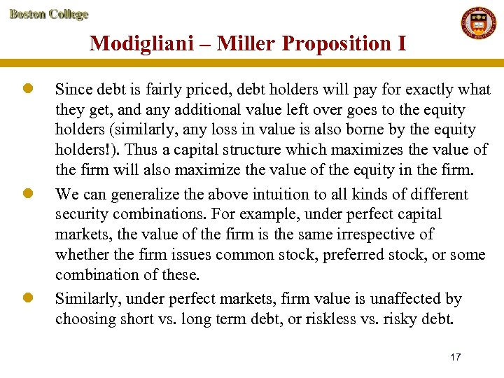 Modigliani – Miller Proposition I l l l Since debt is fairly priced, debt