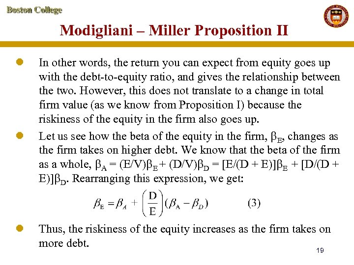 Modigliani – Miller Proposition II l l l In other words, the return you