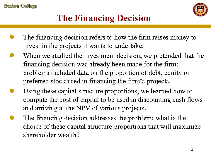 The Financing Decision l l The financing decision refers to how the firm raises