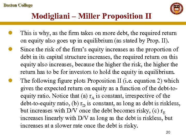 Modigliani – Miller Proposition II l l l This is why, as the firm
