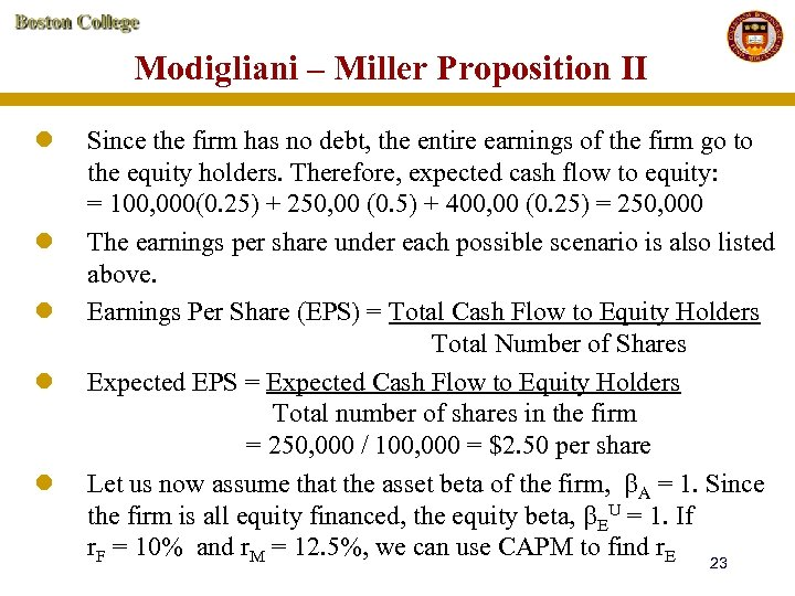 Modigliani – Miller Proposition II l l l Since the firm has no debt,