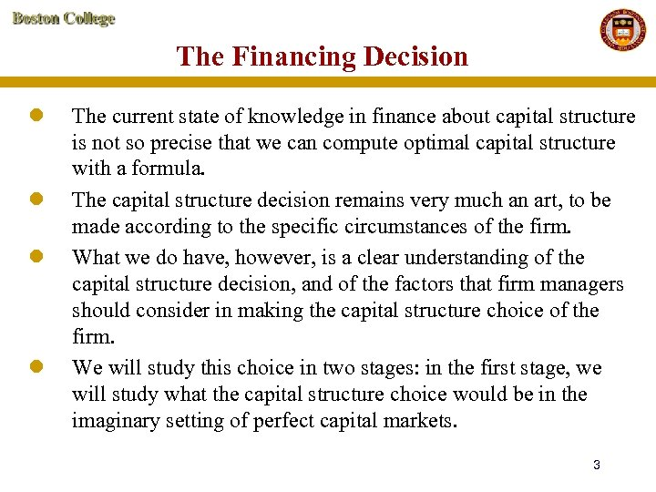 The Financing Decision l l The current state of knowledge in finance about capital