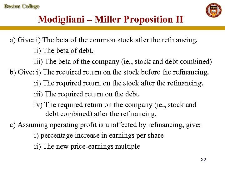 Modigliani – Miller Proposition II a) Give: i) The beta of the common stock