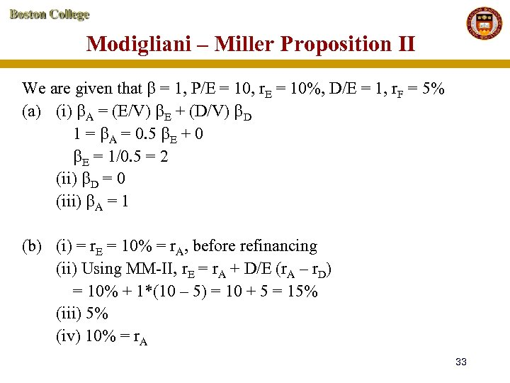 Modigliani – Miller Proposition II We are given that = 1, P/E = 10,