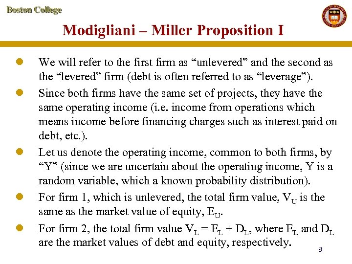 Modigliani – Miller Proposition I l l l We will refer to the first