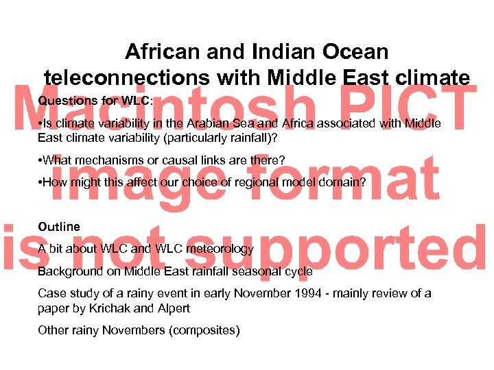 African and Indian Ocean teleconnections with Middle East climate Questions for WLC: • Is