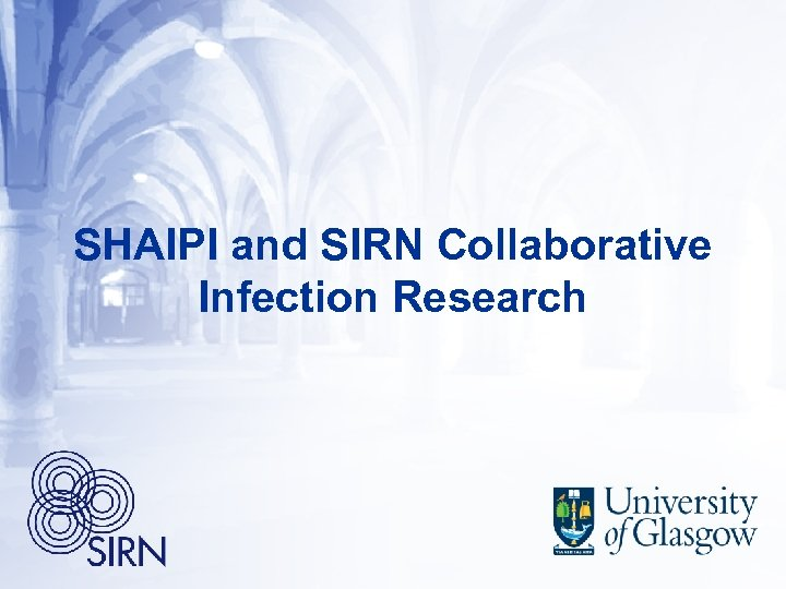 SHAIPI and SIRN Collaborative Infection Research