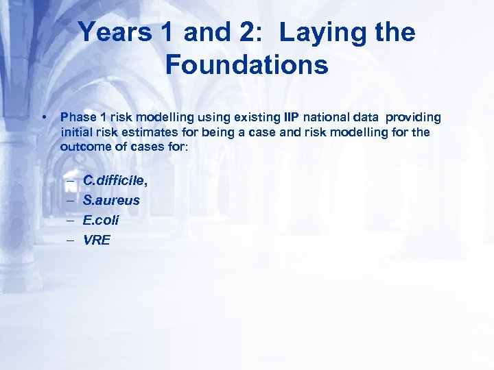 Years 1 and 2: Laying the Foundations • Phase 1 risk modelling using existing