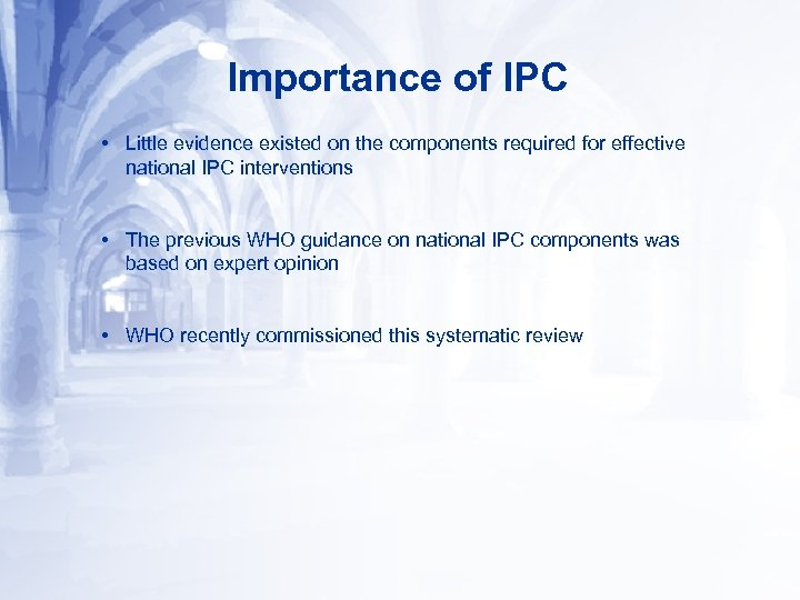 Importance of IPC • Little evidence existed on the components required for effective national