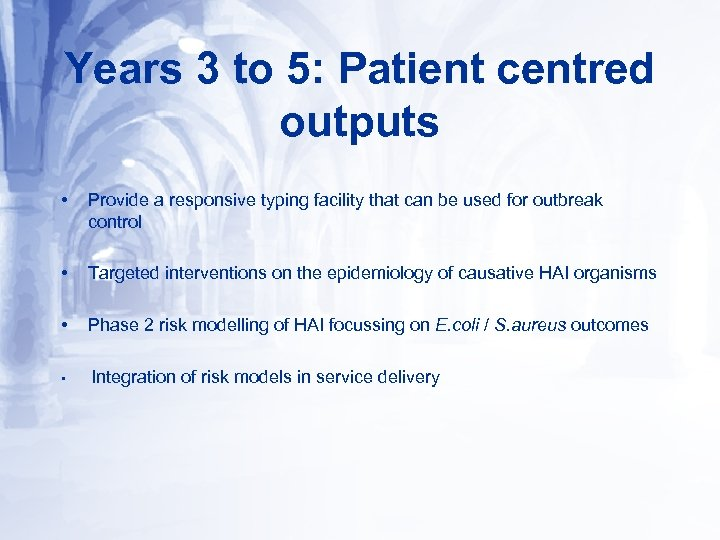 Years 3 to 5: Patient centred outputs • Provide a responsive typing facility that