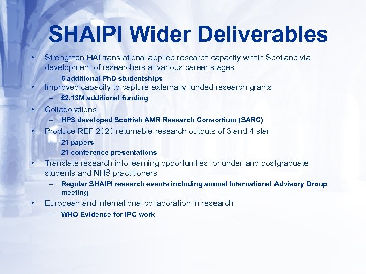 SHAIPI Wider Deliverables • Strengthen HAI translational applied research capacity within Scotland via development