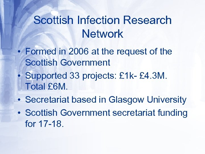 Scottish Infection Research Network • Formed in 2006 at the request of the Scottish