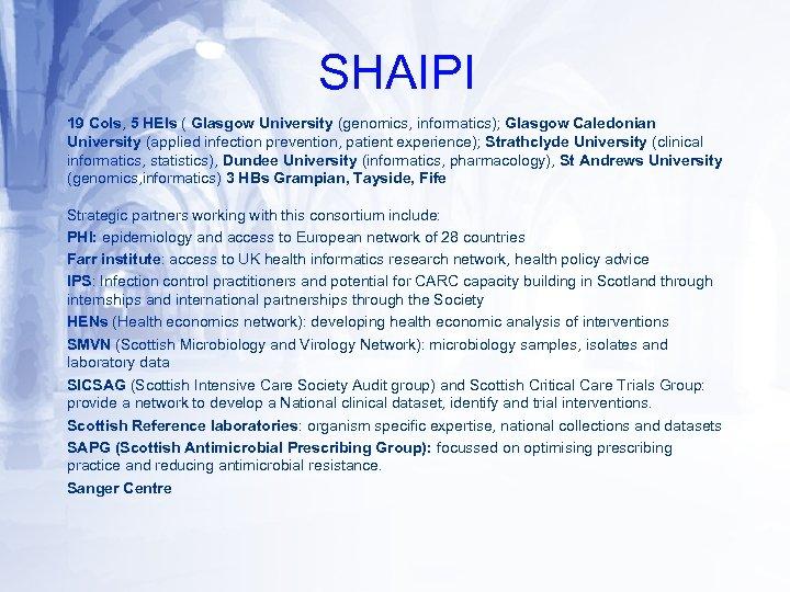 SHAIPI 19 Co. Is, 5 HEIs ( Glasgow University (genomics, informatics); Glasgow Caledonian University