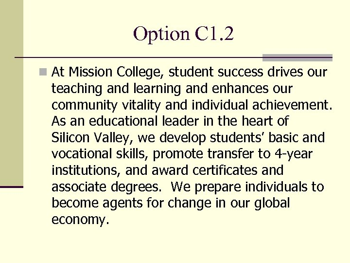 Option C 1. 2 n At Mission College, student success drives our teaching and