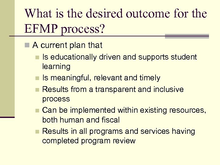 What is the desired outcome for the EFMP process? n A current plan that