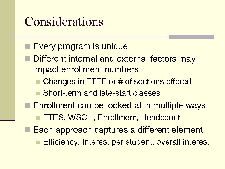 Considerations n Every program is unique n Different internal and external factors may impact
