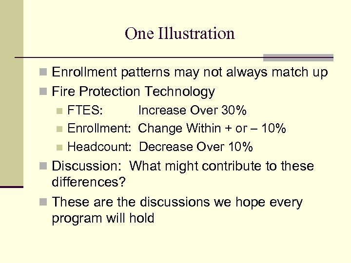 One Illustration n Enrollment patterns may not always match up n Fire Protection Technology