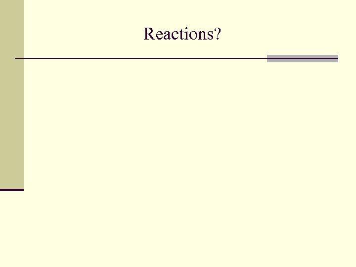 Reactions?
