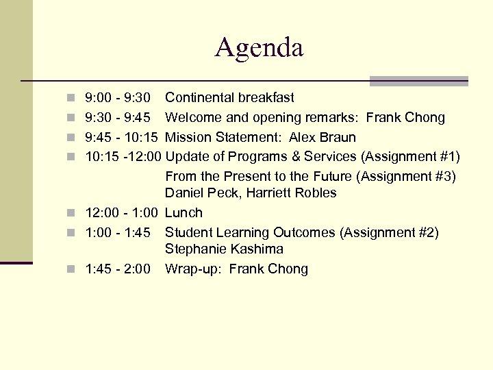 Agenda n 9: 00 - 9: 30 n n n Continental breakfast 9: 30