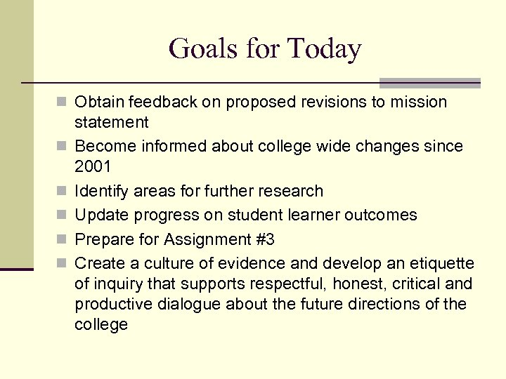 Goals for Today n Obtain feedback on proposed revisions to mission n n statement