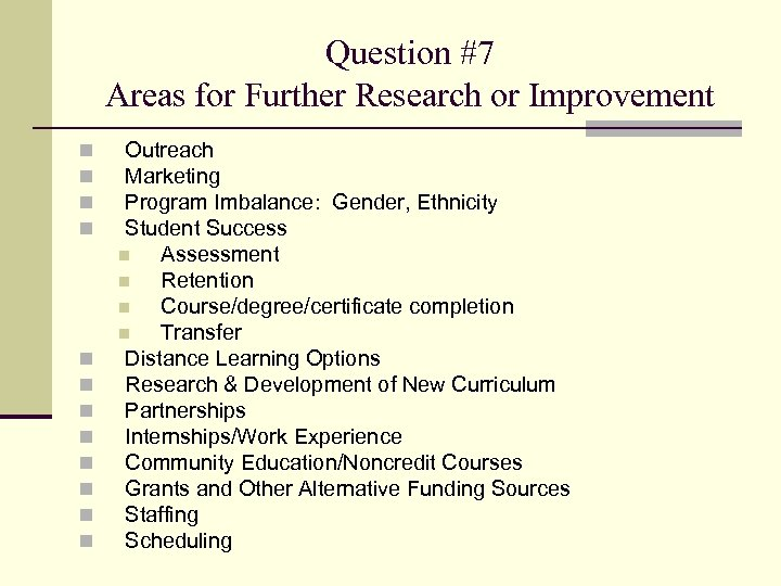 Question #7 Areas for Further Research or Improvement n n n Outreach Marketing Program