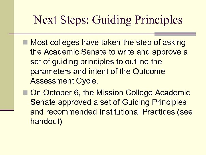 Next Steps: Guiding Principles n Most colleges have taken the step of asking the