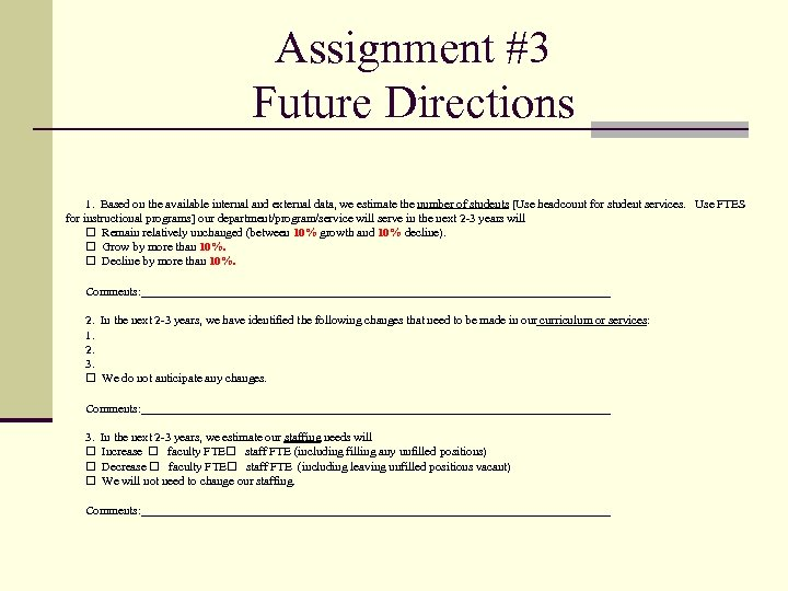 Assignment #3 Future Directions 1. Based on the available internal and external data, we
