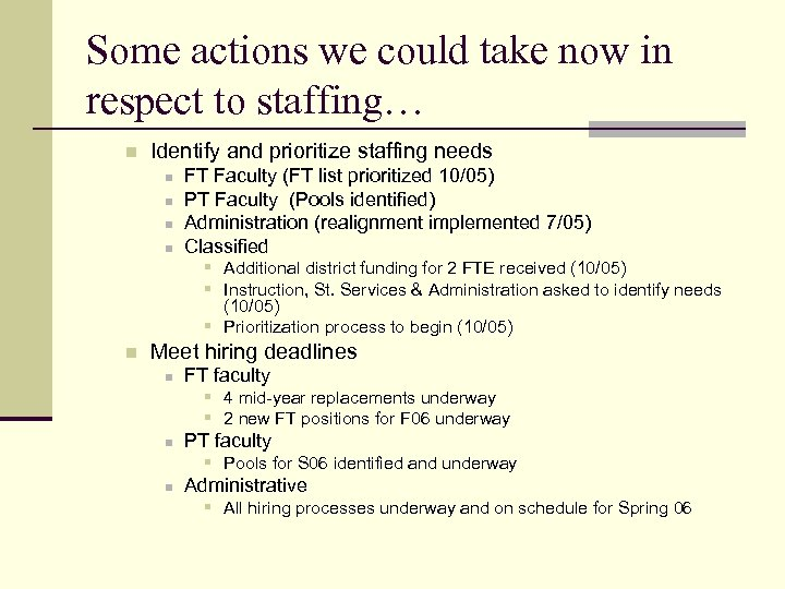 Some actions we could take now in respect to staffing… n Identify and prioritize