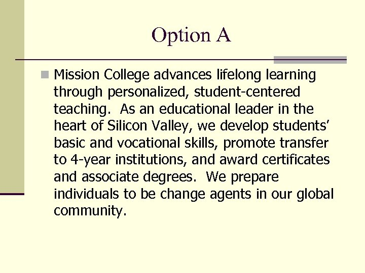 Option A n Mission College advances lifelong learning through personalized, student-centered teaching. As an