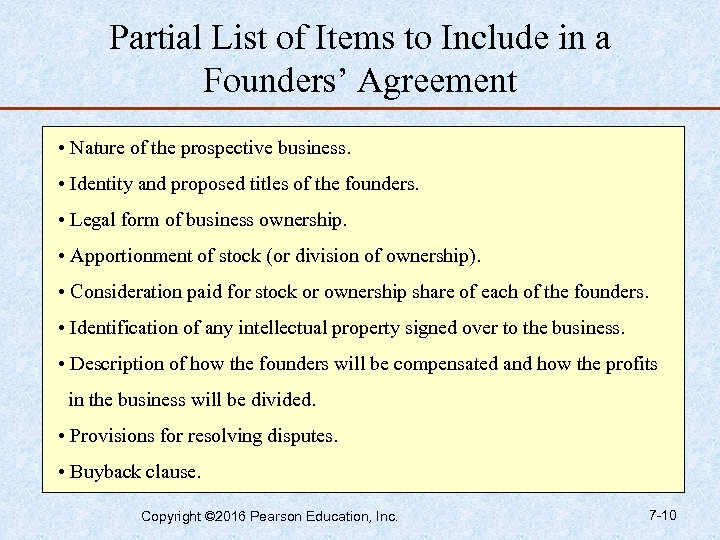 Partial List of Items to Include in a Founders' Agreement • Nature of the