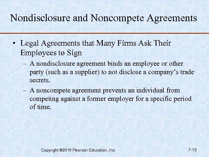 Nondisclosure and Noncompete Agreements • Legal Agreements that Many Firms Ask Their Employees to