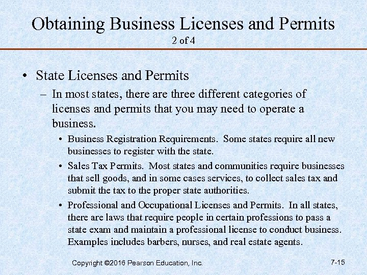 Obtaining Business Licenses and Permits 2 of 4 • State Licenses and Permits –