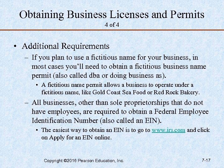 Obtaining Business Licenses and Permits 4 of 4 • Additional Requirements – If you