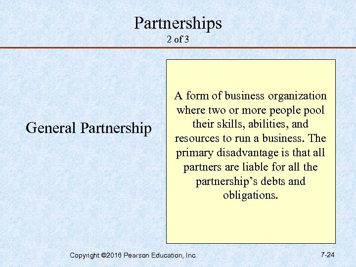 Partnerships 2 of 3 General Partnership A form of business organization where two or