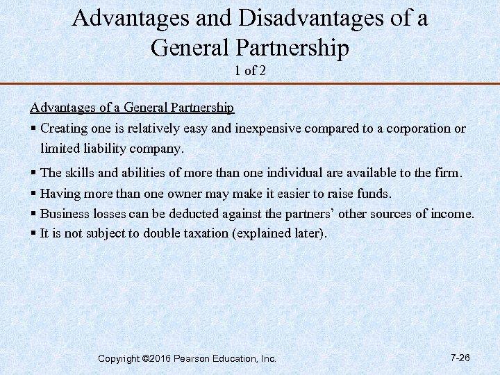 Advantages and Disadvantages of a General Partnership 1 of 2 Advantages of a General