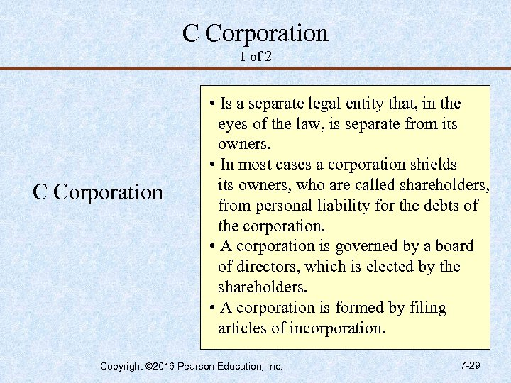 C Corporation 1 of 2 C Corporation • Is a separate legal entity that,