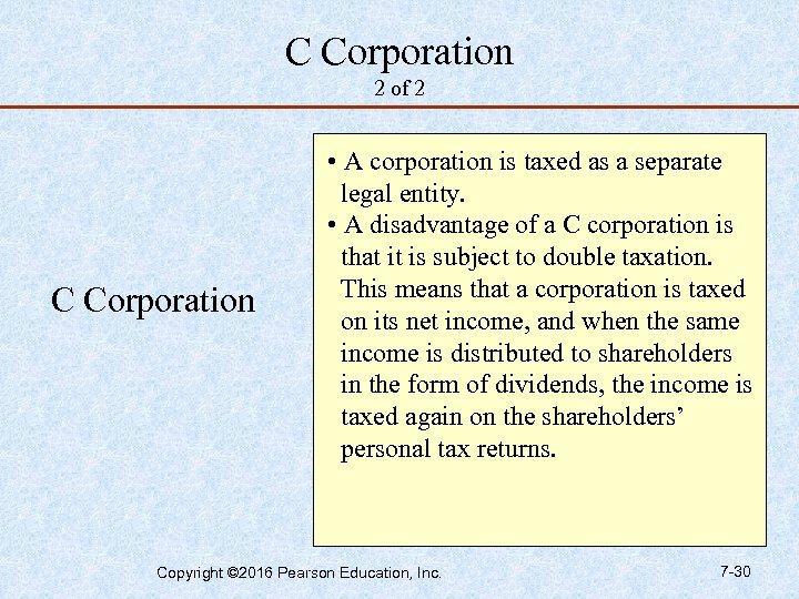 C Corporation 2 of 2 C Corporation • A corporation is taxed as a