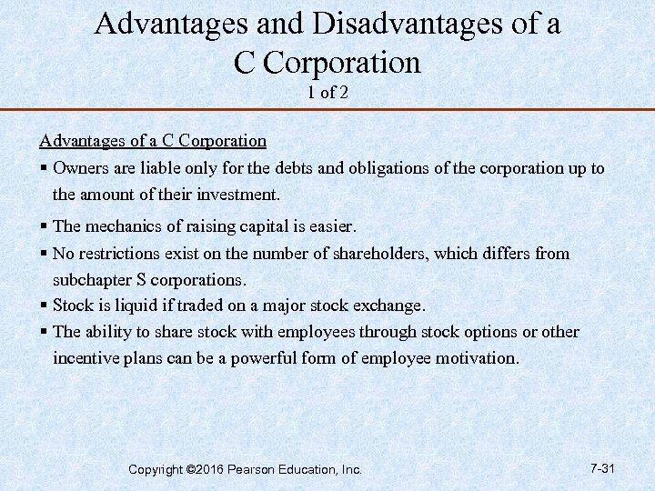 Advantages and Disadvantages of a C Corporation 1 of 2 Advantages of a C