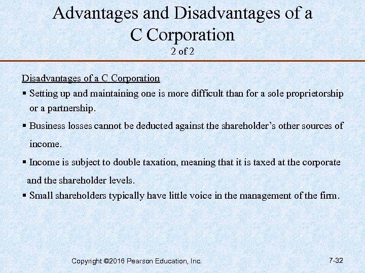 Advantages and Disadvantages of a C Corporation 2 of 2 Disadvantages of a C