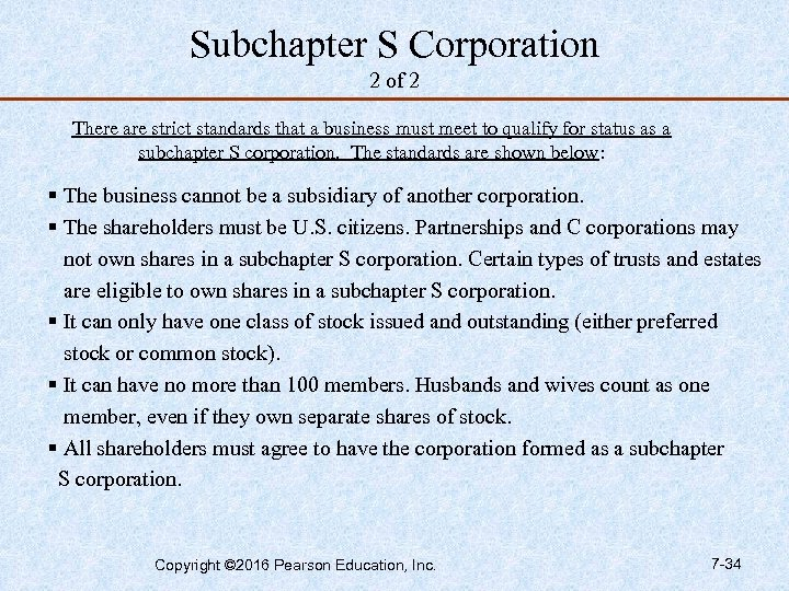 Subchapter S Corporation 2 of 2 There are strict standards that a business must
