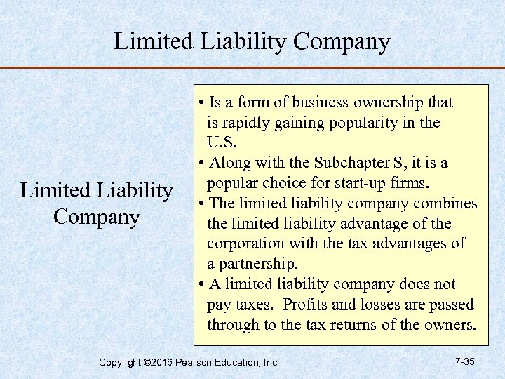 Limited Liability Company • Is a form of business ownership that is rapidly gaining