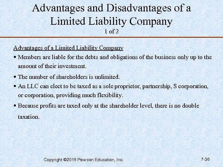 Advantages and Disadvantages of a Limited Liability Company 1 of 2 Advantages of a