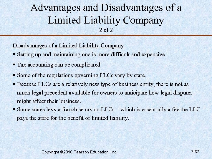 Advantages and Disadvantages of a Limited Liability Company 2 of 2 Disadvantages of a