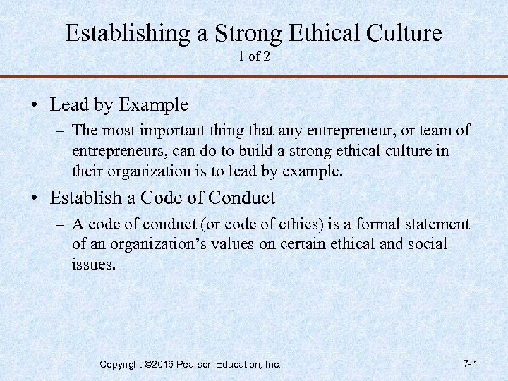Establishing a Strong Ethical Culture 1 of 2 • Lead by Example – The