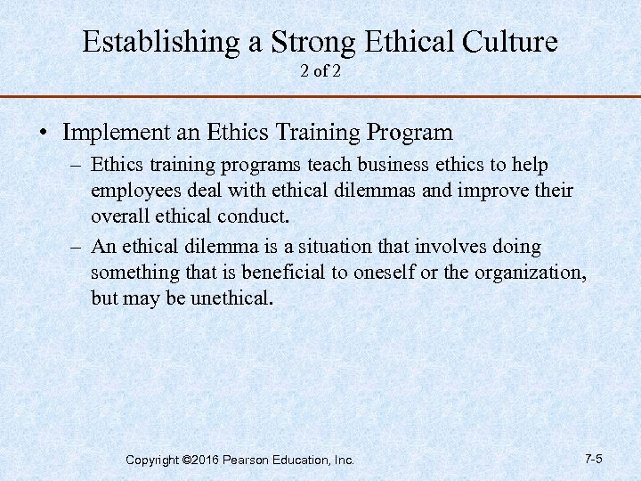 Establishing a Strong Ethical Culture 2 of 2 • Implement an Ethics Training Program