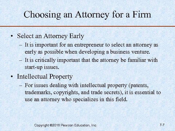 Choosing an Attorney for a Firm • Select an Attorney Early – It is