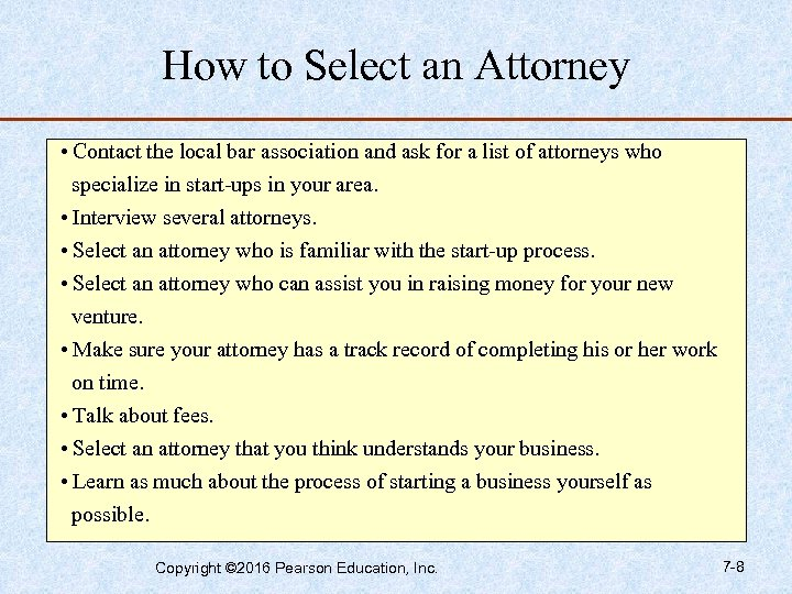 How to Select an Attorney • Contact the local bar association and ask for