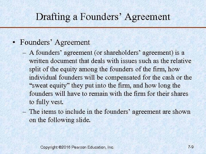 Drafting a Founders' Agreement • Founders' Agreement – A founders' agreement (or shareholders' agreement)